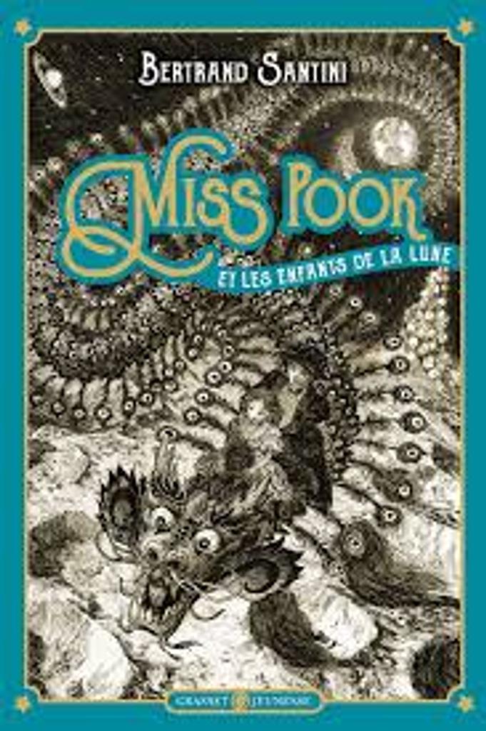 Miss Pook et les enfants de la lune, T. 1 / Bertrand Santini   Santini, Bertrand (1968-....). Auteur