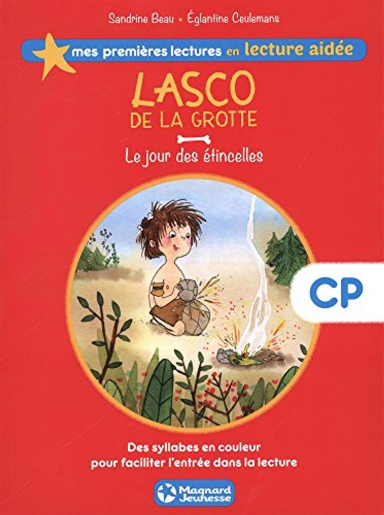 Lasco de la grotte : le jour des étincelles / écrit par Sandrine Beau | Beau, Sandrine (1968-....). Auteur