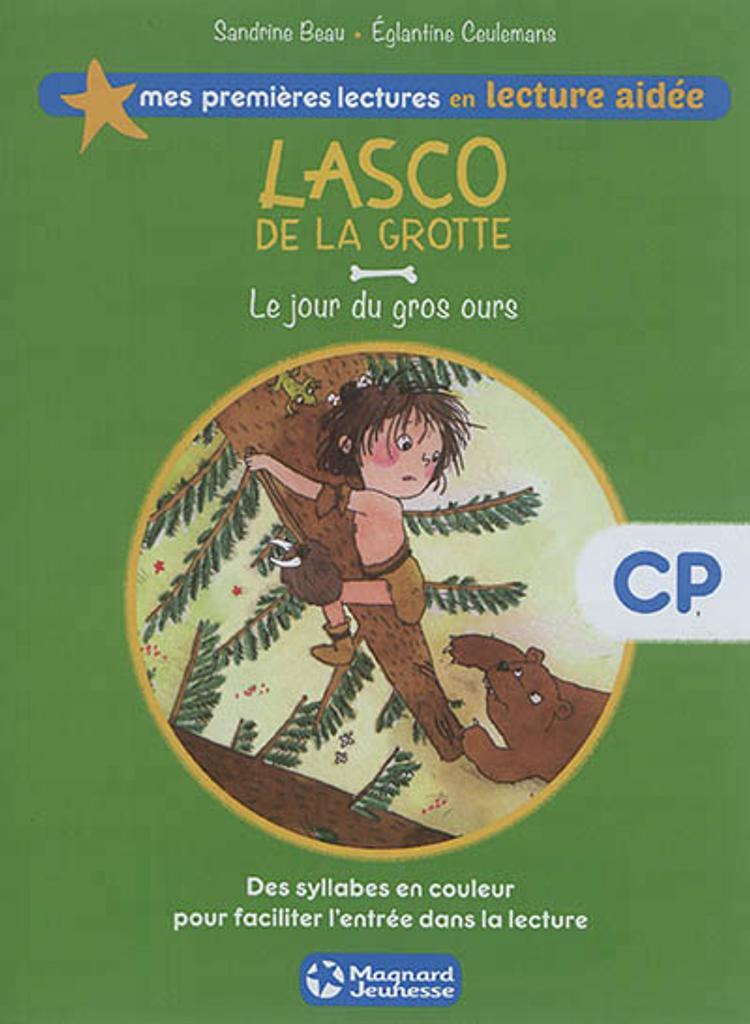 Lasco de la grotte : le jour du gros ours / écrit par Sandrine Beau   Beau, Sandrine (1968-....). Auteur