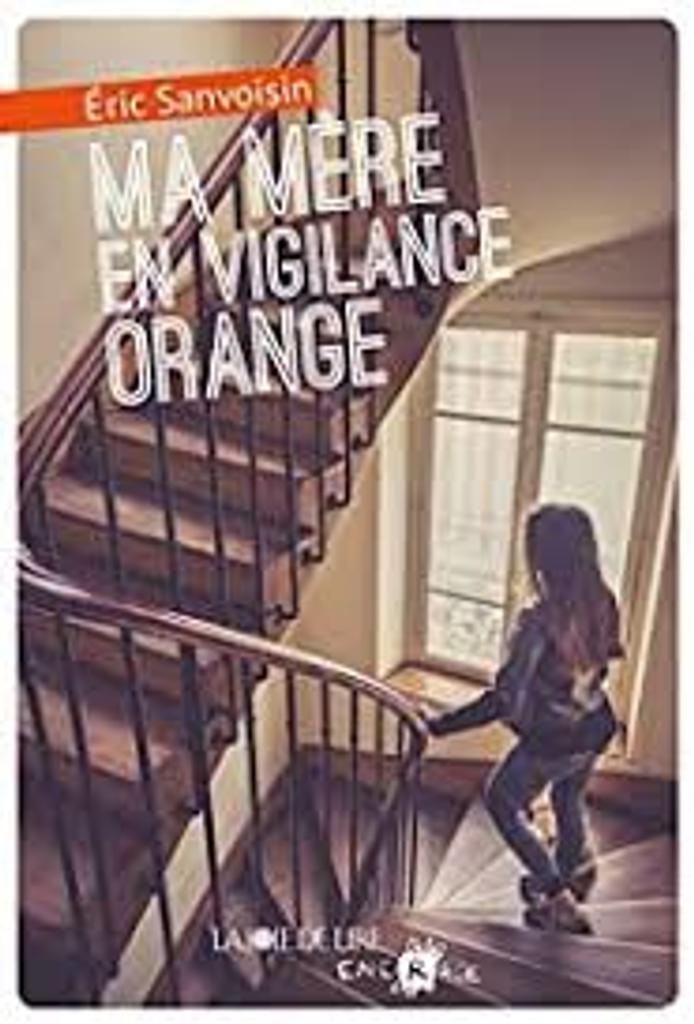 Ma mère en vigilance orange / Eric Sanvoisin   Sanvoisin, Eric (1961-....). Auteur