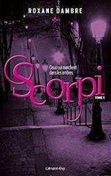 Scorpi : Ceux qui marchent dans les ombres. 1 / Roxane Dambre | Dambre, Roxane (1987-....). Auteur