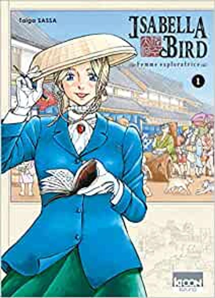 Isabella Bird femme exploratrice, T. 1 / Taiga Sassa   Sassa, Taiga. Auteur