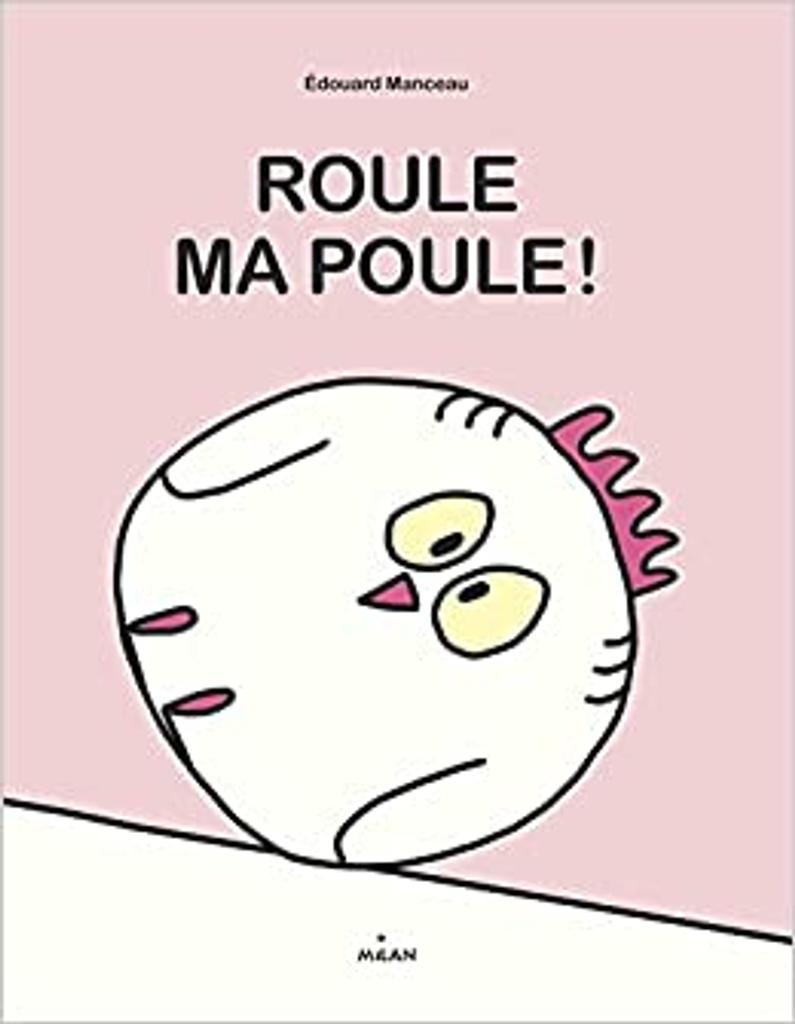 Roule ma poule ! / Edouard Manceau | Manceau, Edouard (1969-....). Auteur