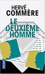 Le deuxième homme / Hervé Commère | Commère, Hervé (1974-....). Auteur