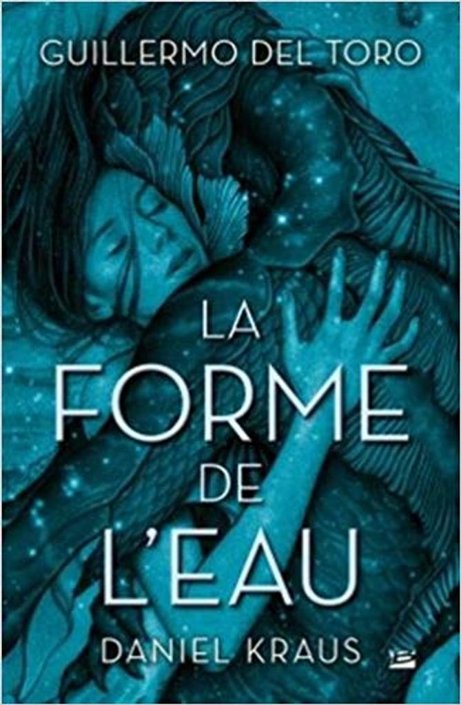 La Forme de l'eau . DVD = The Shape of Water / Guillermo Del Toro, réal.  | Del Toro, Guillermo. Scénariste