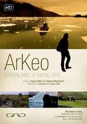 Arkeo - Groenland, l'épopée Viking . DVD = Arkeo - Greenland, a viking epic / Agnes Molia & Thibaud Marchand, réal.  | Molia & Thibaud Marchand , Agnes . Metteur en scène ou réalisateur
