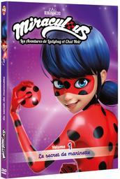 Miraculous, les aventures de LadyBug et Chat Noir . DVD, Le secret de Marinette . Vol.1 / Tomas Astruc, réal.   