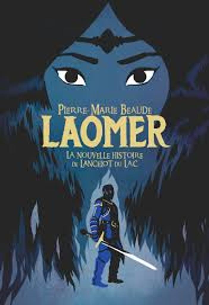 Laomer : la nouvelle histoire de Lancelot du lac / Pierre-Marie Beaude   Beaude, Pierre-Marie (1941-....). Auteur