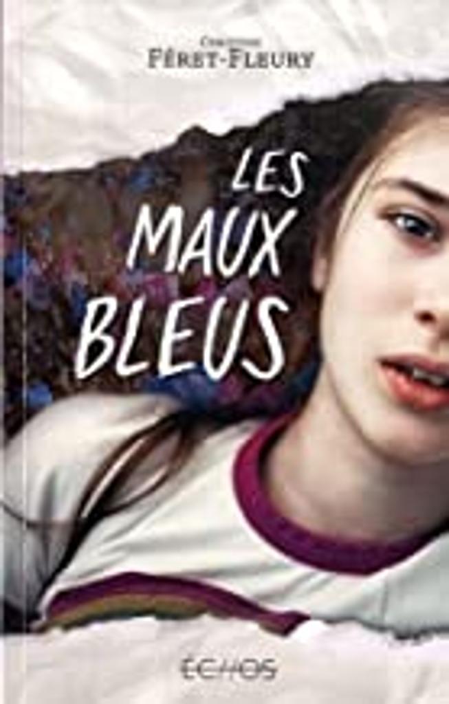 Les maux bleus / Christine Féret-Fleury  