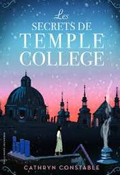 Les secrets de Temple College / Cathryn Constable | Constable, Cathryn. Auteur