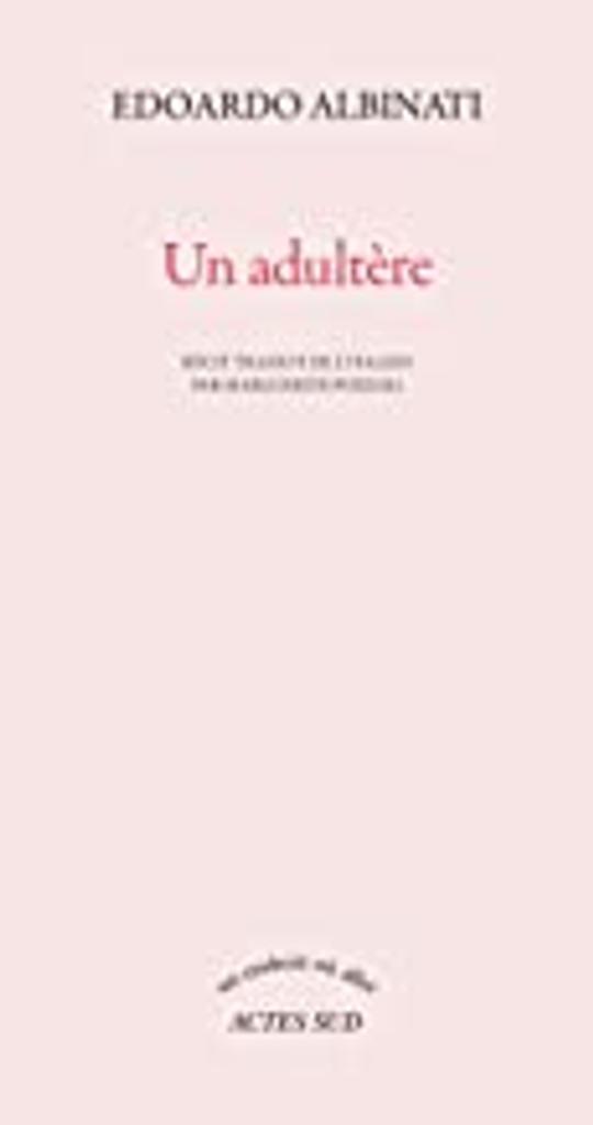 Un adultère / Edoardo Albinati   Albinati, Edoardo (1956-....). Auteur