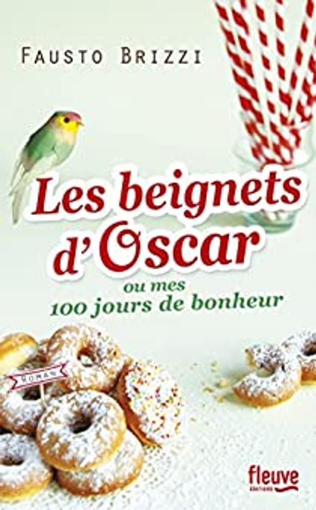 Les beignets d'Oscar ou Mes 100 jours de bonheur / Fausto Brizzi   Brizzi, Fausto (1968-....). Auteur