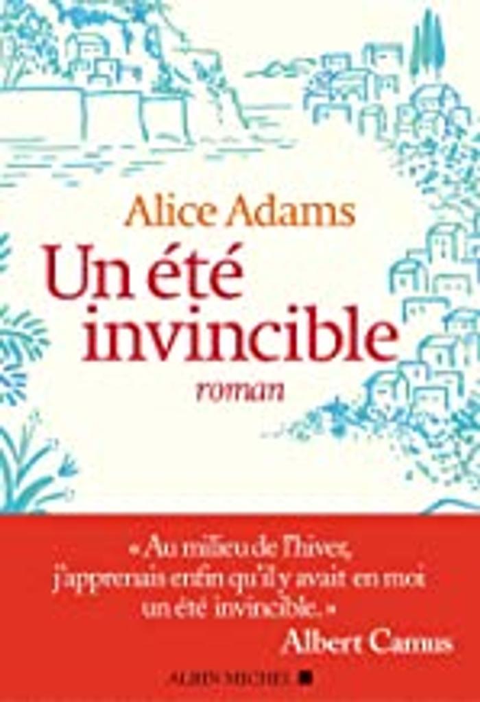Un été invincible / Alice Adams   Adams, Alice (1975-....). Auteur