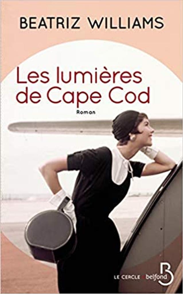 Les lumières de Cape Cod : roman / Beatriz Williams   Williams, Beatriz (1972-....). Auteur