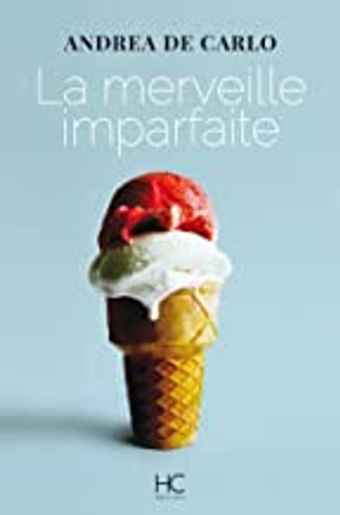 La merveille imparfaite / Andrea De Carlo   De Carlo, Andrea (1952-....). Auteur