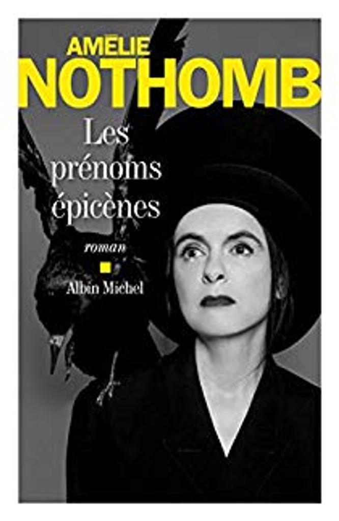 Les prénoms épicènes : roman / Amélie Nothomb  