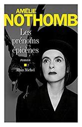 Les prénoms épicènes : roman / Amélie Nothomb | Nothomb, Amélie (1967-....). Auteur
