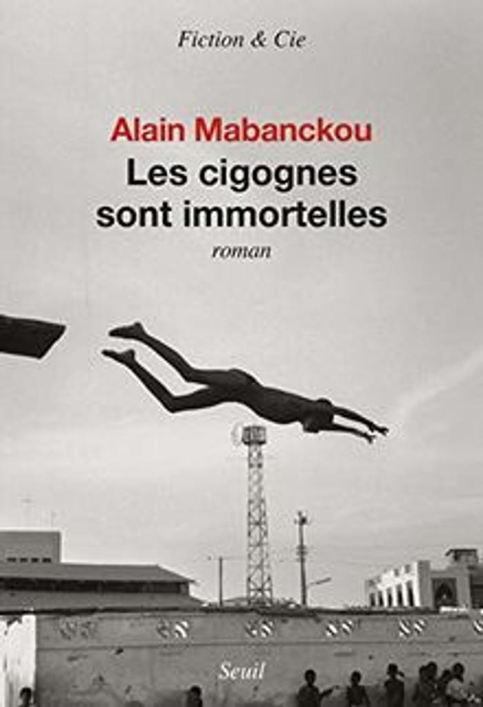 Les cigognes sont immortelles / Alain Mabanckou |