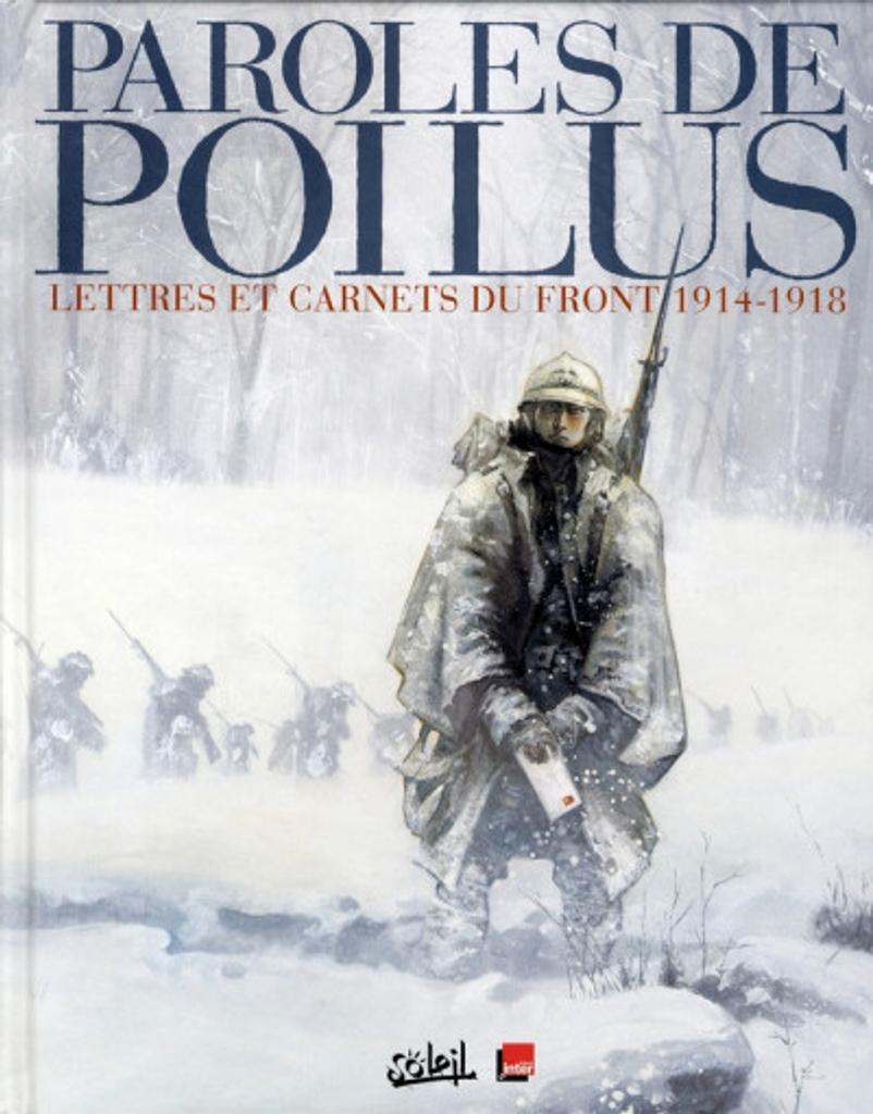 Paroles de poilus : 1914-1918 : intégrale / scénario Jean-Pierre Guéno   Guéno, Jean-Pierre (1955-....). Auteur