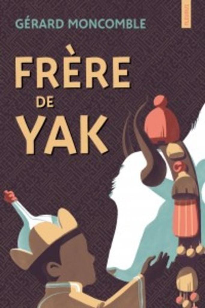 Frère de yak / Gérard Moncomble | Moncomble, Gérard (1951-....). Auteur