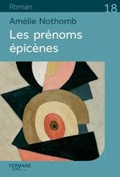 Les prénoms épicènes / Amélie Nothomb   Nothomb, Amélie (1967-....). Auteur