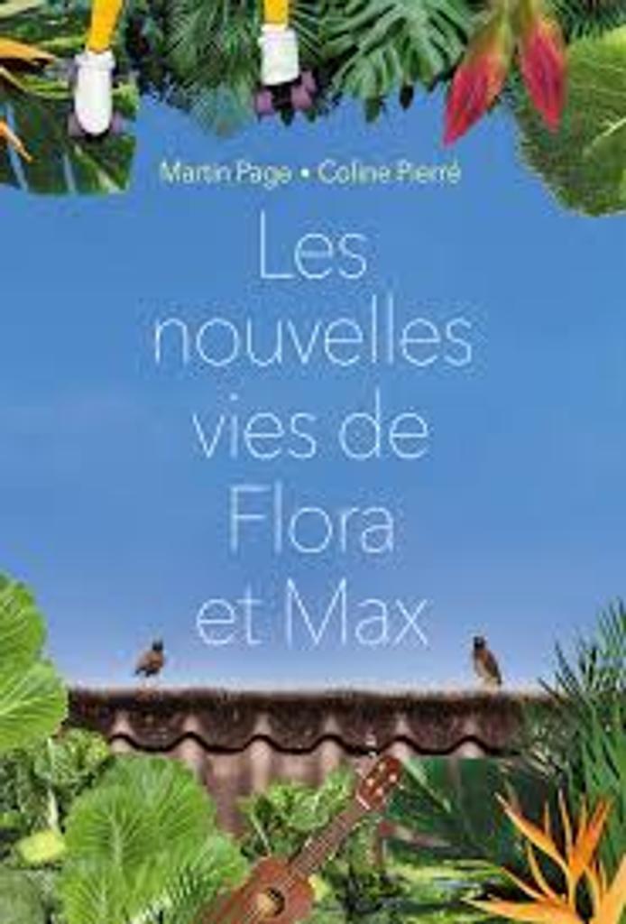 Les nouvelles vies de Flora et Max / Martin Page, Coline Pierré   Page, Martin (1975-....). Auteur