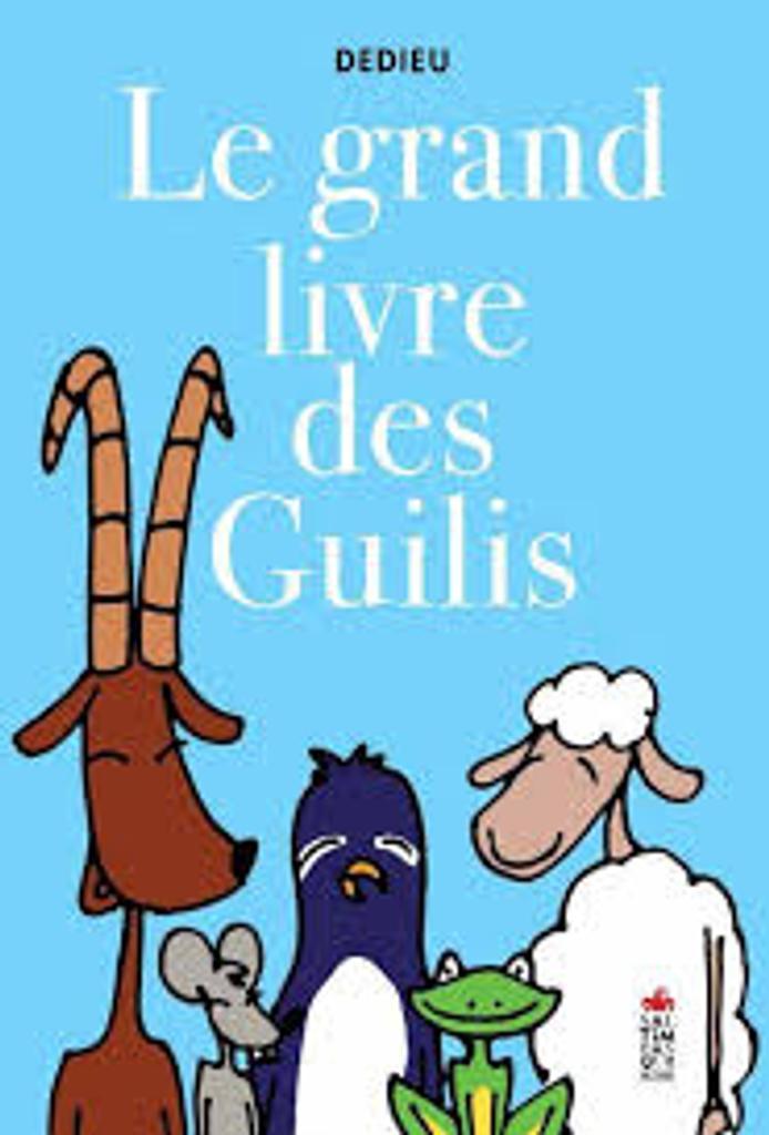 Le grand livre des guilis / Dedieu | Dedieu, Thierry (1955-....). Auteur