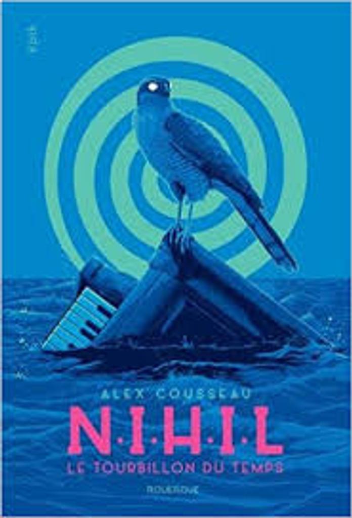 NIHIL : le tourbillon du temps / Alex Cousseau   Cousseau, Alex (1974-....). Auteur