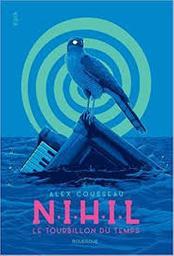 NIHIL : le tourbillon du temps / Alex Cousseau | Cousseau, Alex (1974-....). Auteur