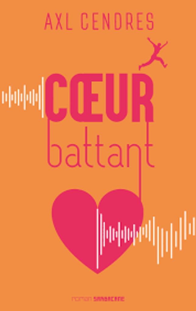 Coeur battant / Axl Cendres   Cendres, Axl (1982?-....). Auteur