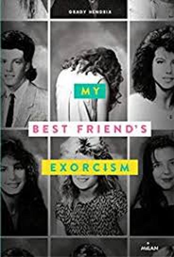 My best friend's exorcism / Grady Hendrix   Hendrix, Grady. Auteur