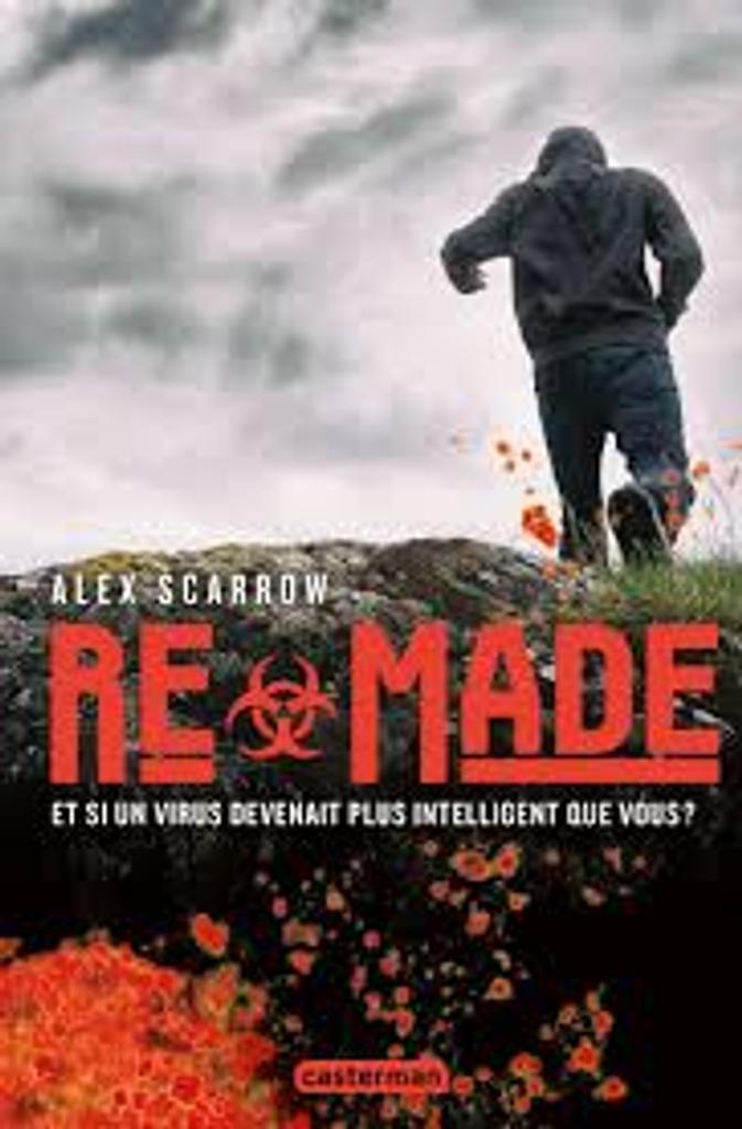 Remade. 1 / Alex Scarrow   Scarrow, Alex (1966-....). Auteur
