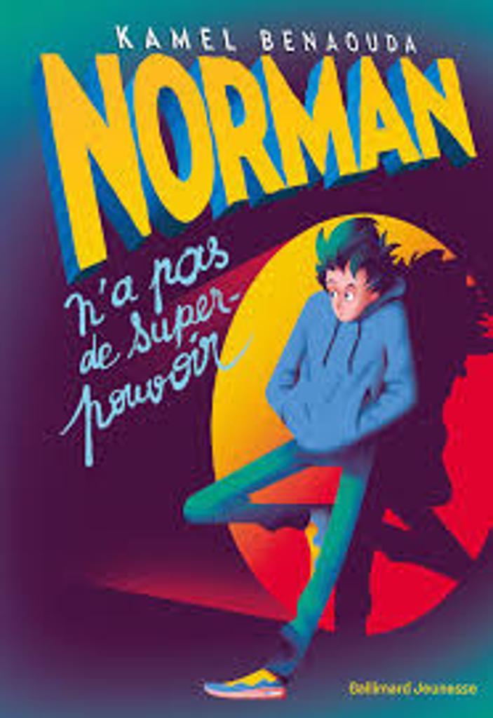 Norman n'a pas de super-pouvoir / Kamel Benaouda   Benaouda, Kamel. Auteur