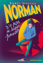 Norman n'a pas de super-pouvoir / Kamel Benaouda | Benaouda, Kamel. Auteur