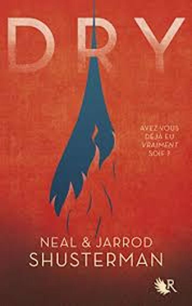 Dry / Neal & Jarrod Shusterman   Shusterman, Neal (1962-....). Auteur