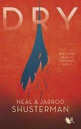 Dry / Neal & Jarrod Shusterman | Shusterman, Neal (1962-....). Auteur