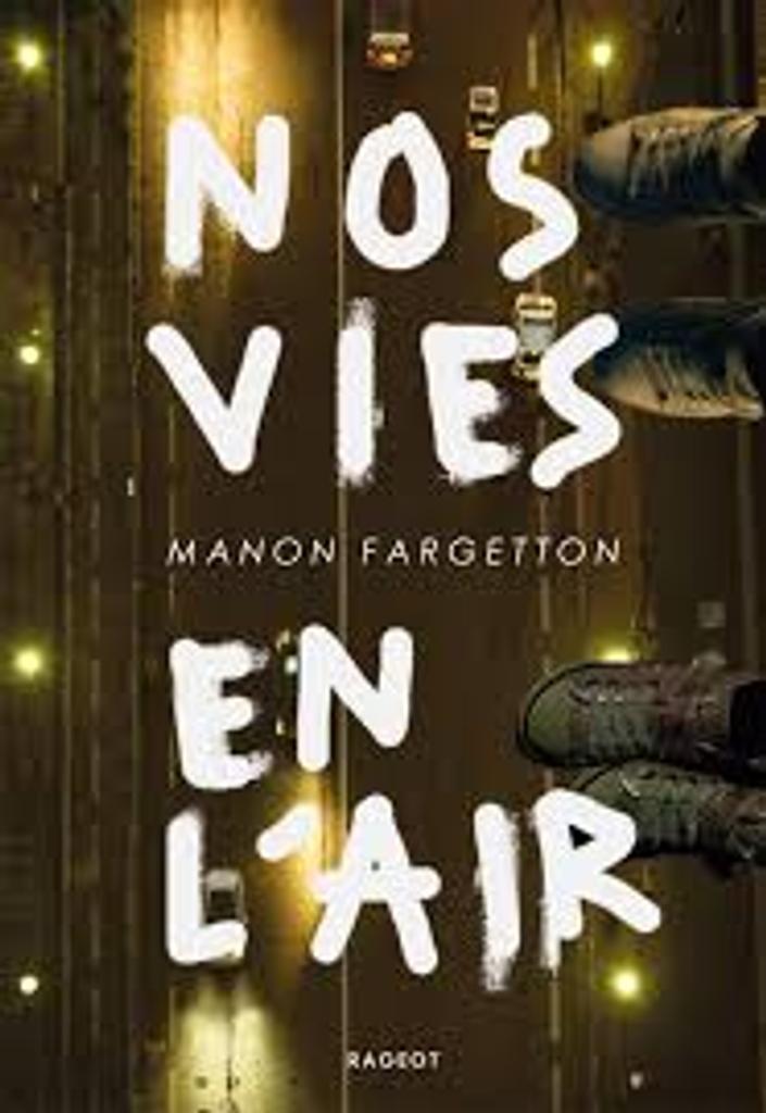 Nos vies en l'air / Manon Fargetton   Fargetton, Manon (1988?-....). Auteur