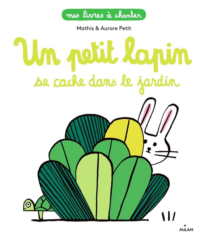 Un petit lapin se cache dans le jardin / texte de Mathis   Mathis, Jean-Marc (1965-....). Auteur