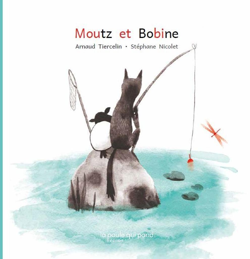 Moutz et Bobine / Arnaud Tiercelin   Tiercelin, Arnaud. Auteur