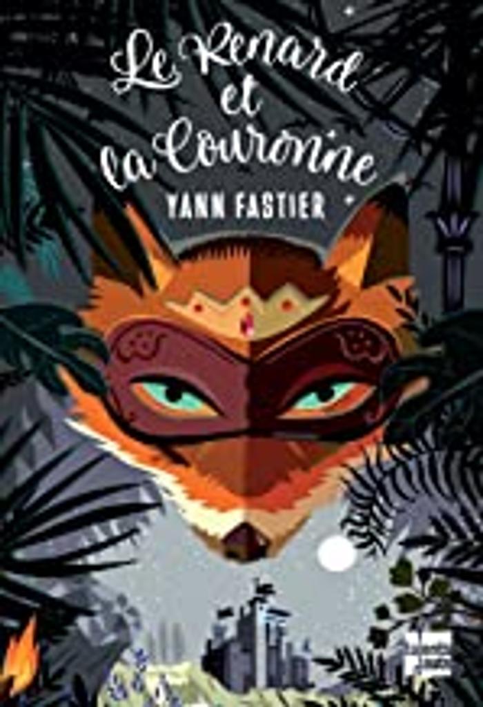 Le renard et la couronne / Yann Fastier   Fastier, Yann (1965-....). Auteur