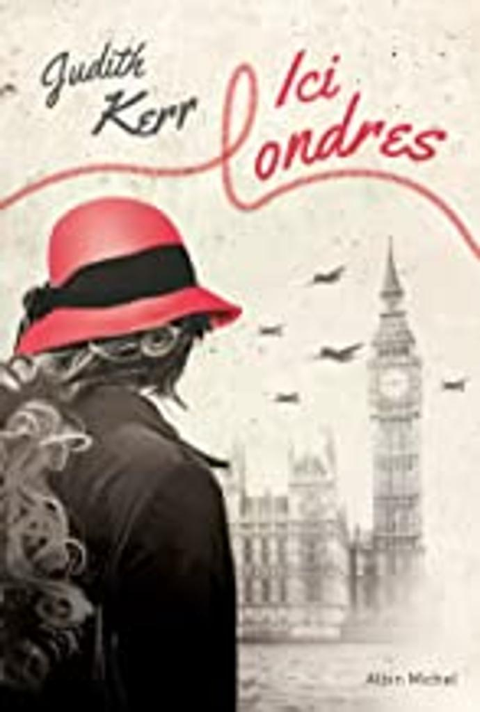 Ici Londres / Judith Kerr   Kerr, Judith. Auteur