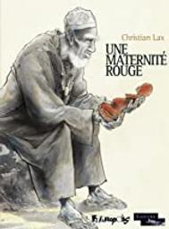 Une maternité rouge / scénario et dessin Christian Lax | Lax (1949-....). Auteur