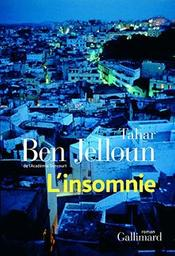 L' insomnie : roman / Tahar Ben Jelloun   Ben Jelloun, Tahar (1944-....). Auteur