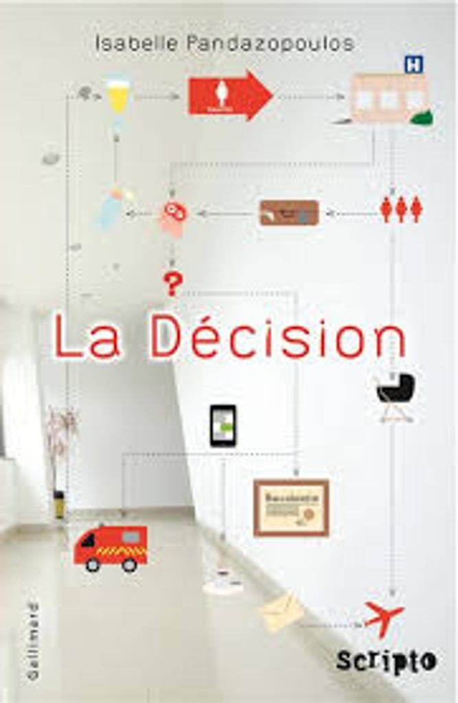 La décision / Isabelle Pandazopoulos   Pandazopoulos, Isabelle (1968-...). Auteur. Auteur