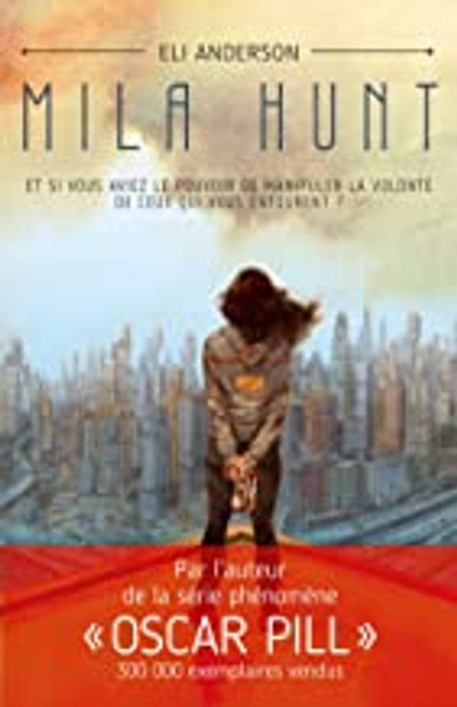 Mila Hunt / Eli Anderson   Anderson, Eli (1967-...). Auteur