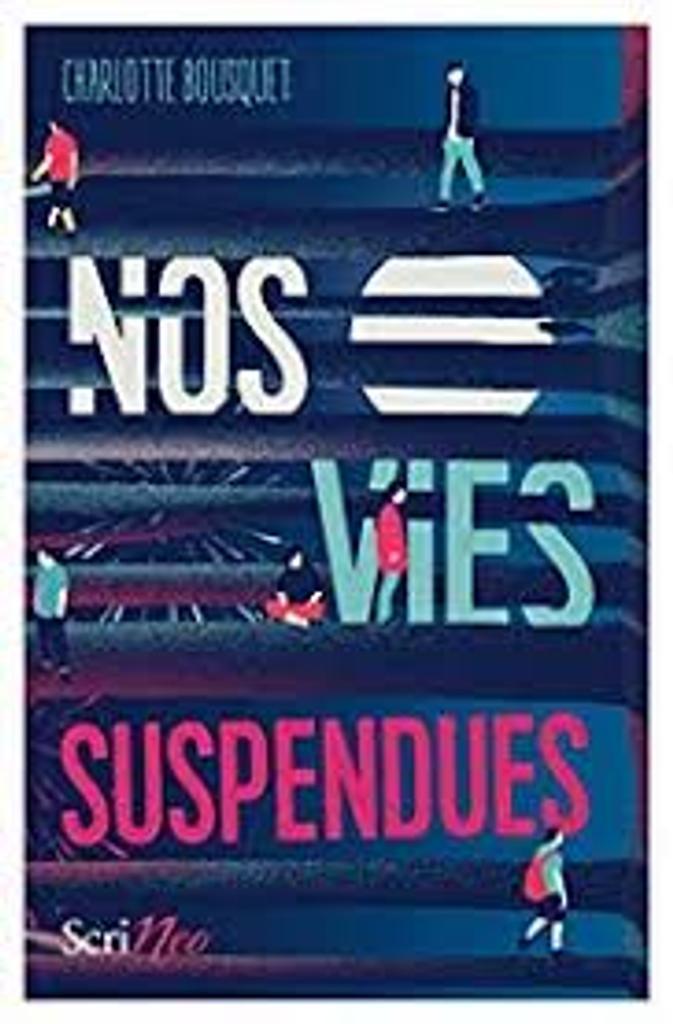Nos vies suspendues / Charlotte Bousquet   Bousquet, Charlotte (1973-....). Auteur