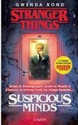 Stranger things : suspicious minds. 1 / Gwenda Bond | Bond, Gwenda. Auteur