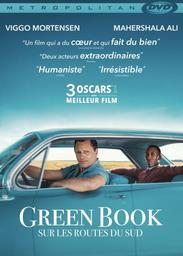 Green Book: Sur les Routes du Sud . DVD = Green Book / Peter Farrelly, réal.  | Farrelly, Peter. Scénariste