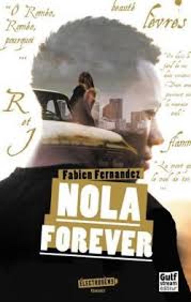 Nola forever / Fabien Fernandez   Fernandez, Fabien (1976-....). Auteur