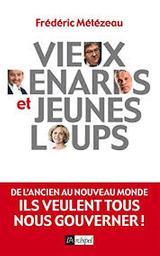 Vieux renards et jeunes loups / Frédéric Métézeau | Métézeau, Frédéric. Auteur